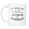 MUG ~ Just sitting here on the corner of Awesome & Bombdiggity
