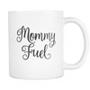 MUG ~ Mommy Fuel