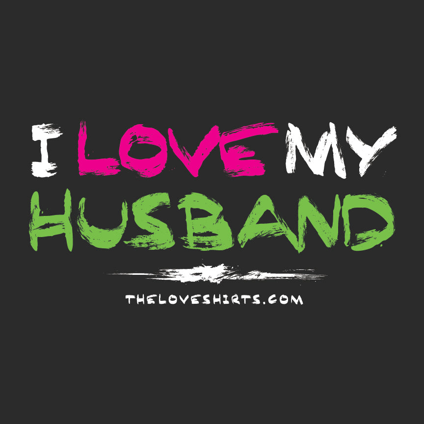 I Love My Husband Shirt Love Shirts