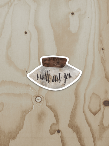 I Will Cut You - Vinyl Sticker