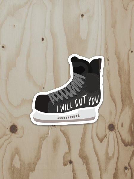Hockey Skate - I Will Cut You Vinyl Sticker
