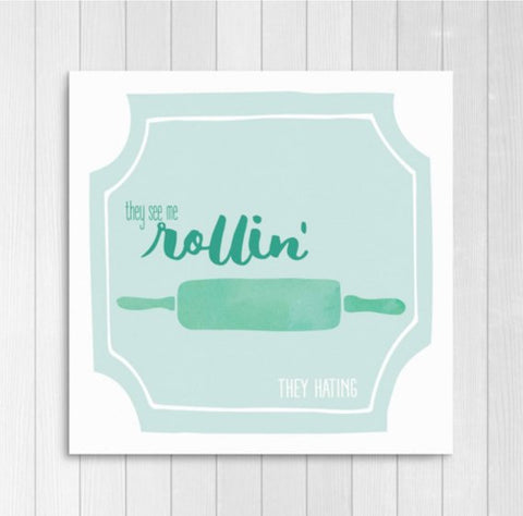 They See Me Rollin' Print