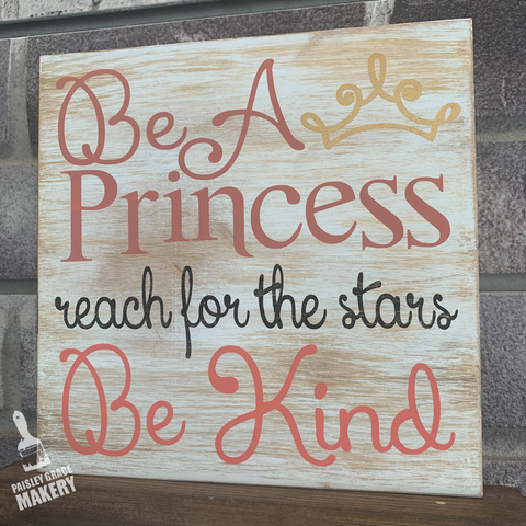 BE A PRINCESS: MINI Design - Paisley Grace Designs