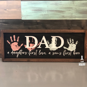 Dad A Daughters first Love A Sons...:Plank Design