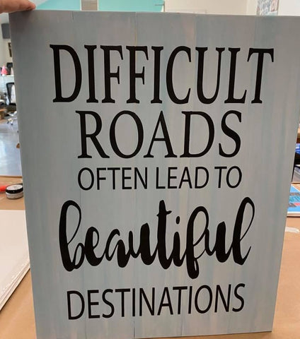 Difficult Roads Often Lead to Beautiful Destinations: Signature Design - Paisley Grace Designs