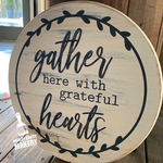 GATHER HERE WITH GRATEFUL HEARTS: ROUND DESIGN - Paisley Grace Designs
