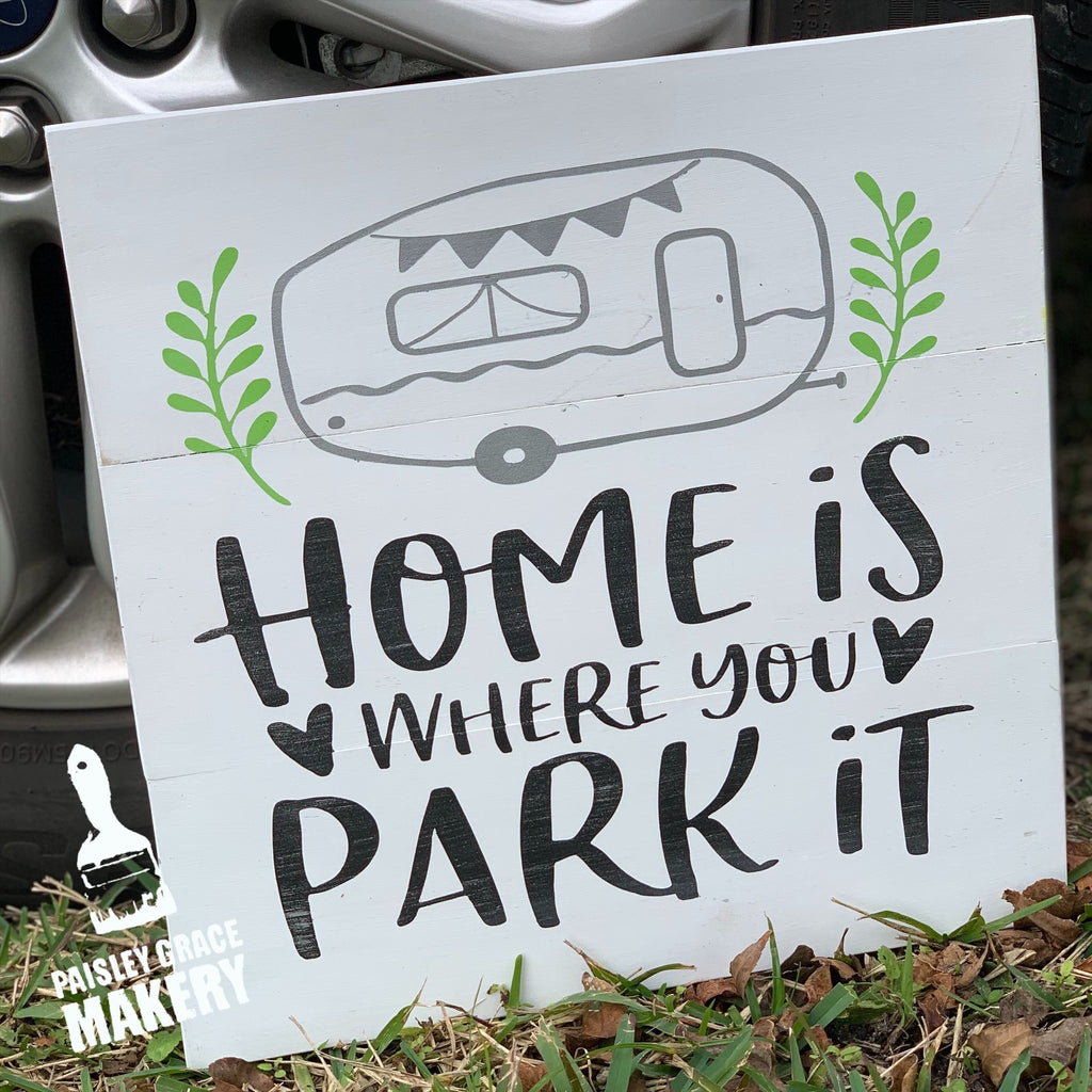 HOME IS WHERE WE PARK IT: SQUARE DESIGN - Paisley Grace Designs