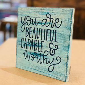 You are Beautiful Capable and Worthy: MINI DESIGN