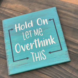 Hold On Let me Ovethink This: MINI DESIGN