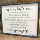 MY DEAR LITTLE ONE...BE YOURSELF: SIGNATURE DESIGN - Paisley Grace Designs