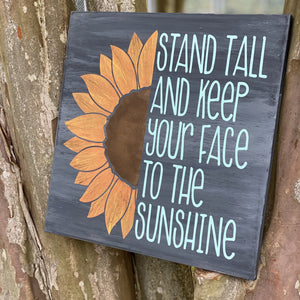 Stand Tall and Keep your Face to the Sunshine : SQUARE DESIGN