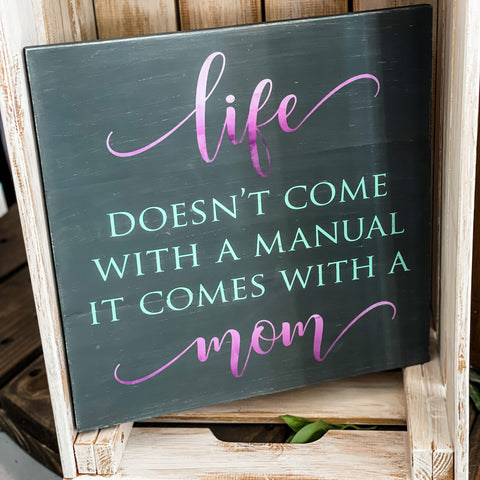 Life Doesn't Come with a Manual it Comes with a Mom: SQUARE DESIGN