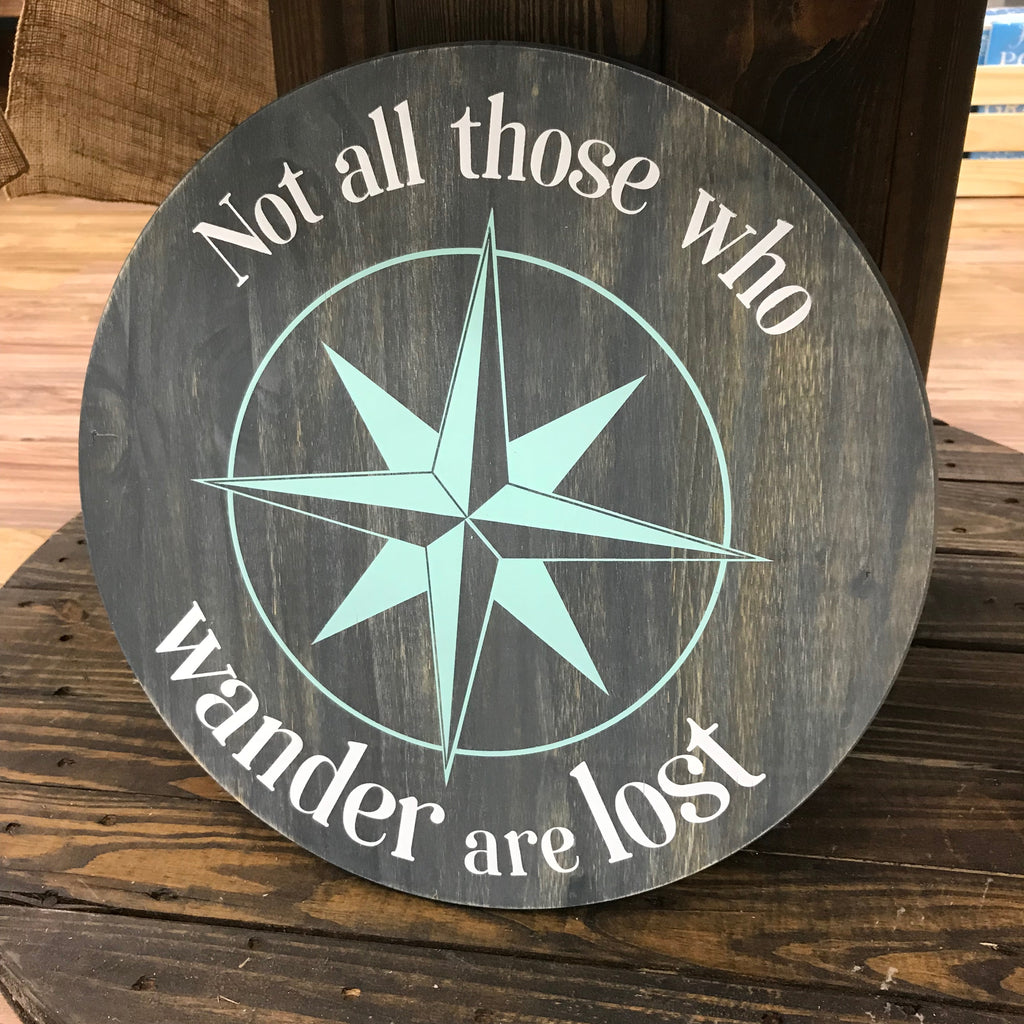 Not all those who wander are lost: ROUND DESIGN - Paisley Grace Designs