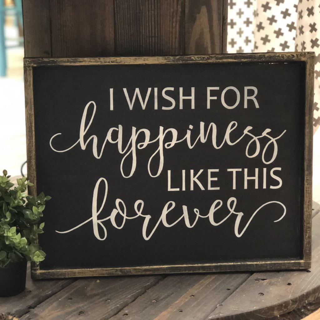 I WISH FOR HAPPINESS LIKE THIS FOREVER: SIGNATURE DESIGN - Paisley Grace Designs