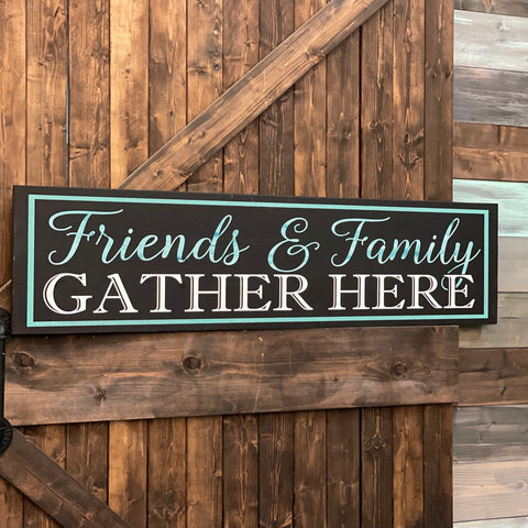 "#2210 Friends & Family Gather Here 12x48"" Painted Sign"
