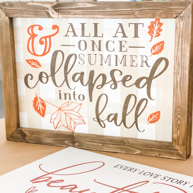 & All at once Summer Collapsed into Fall: SIGNATURE DESIGN