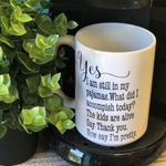 Yes I'm Still in My Pajamas 15 oz Printed Coffee Mug - Paisley Grace Designs