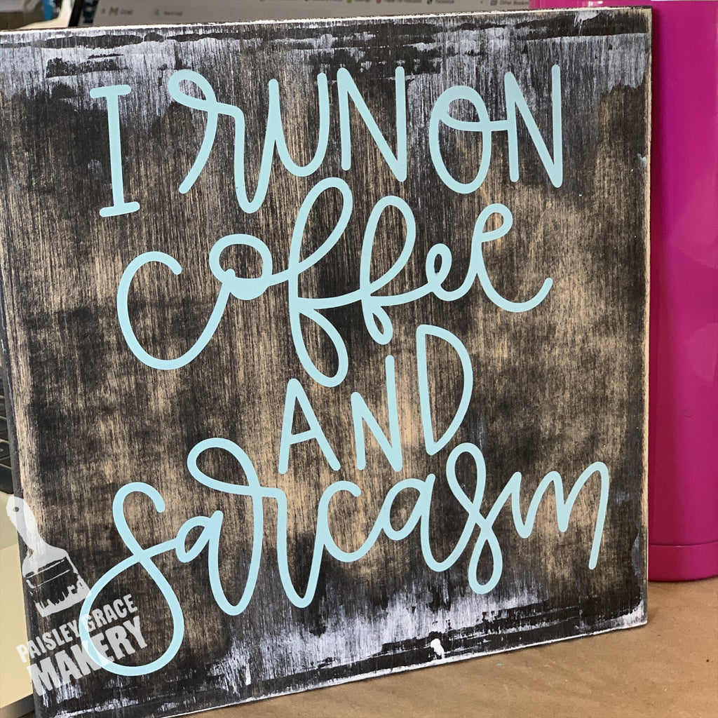 I RUN ON COFFEE AND SARCASM: SQUARE DESIGN - Paisley Grace Designs
