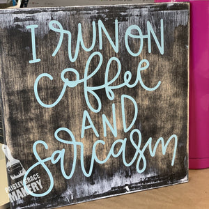 I RUN ON COFFEE AND SARCASM: MINI DESIGN - Paisley Grace Designs