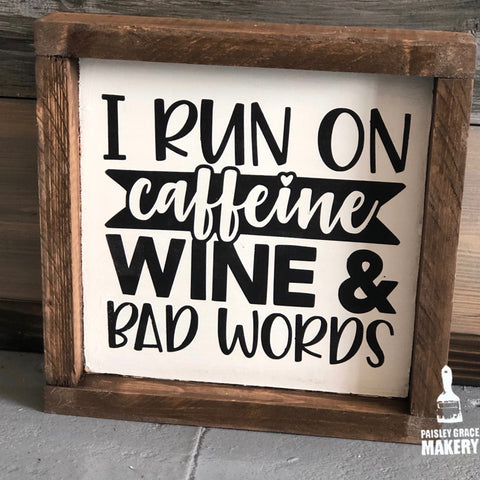 I Run on Caffeine, Wine & Bad Words:MINI DESIGN - Paisley Grace Designs