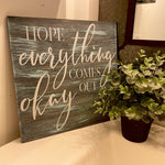#4111 Hope Everything Comes Out Okay Square Painted 12x12