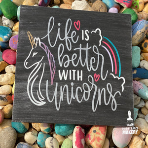 Life is Better with Unicorns: SQUARE DESIGN - Paisley Grace Designs