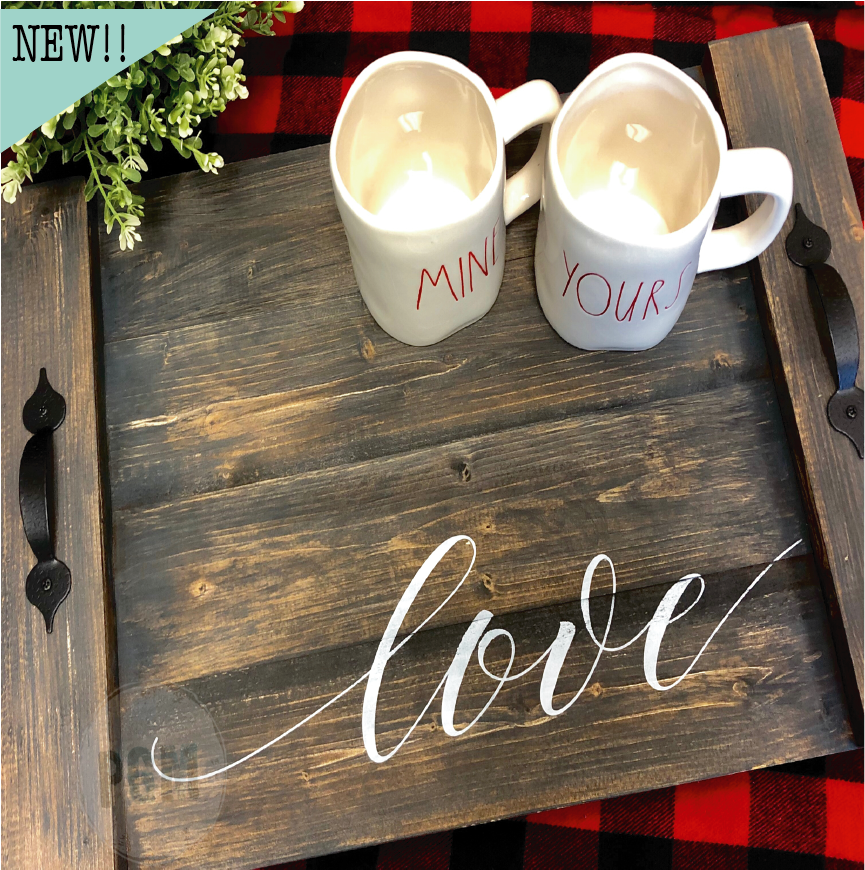 Love script: FARMHOUSE TRAY DESIGN - Paisley Grace Designs