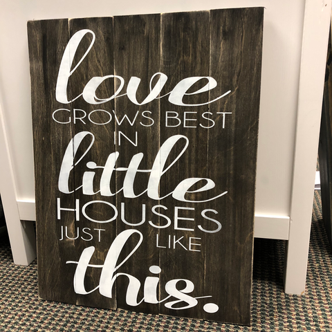LOVE GROWS BEST IN LITTLE HOUSES: SIGNATURE CHOICE - Paisley Grace Designs