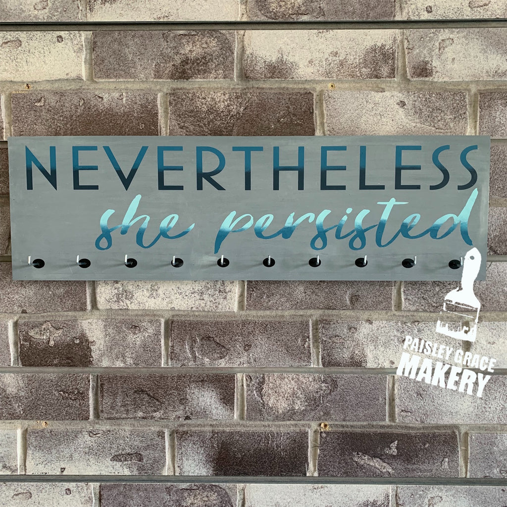 NEVERTHELESS SHE PERSISTED.: Medal Holder - Paisley Grace Designs