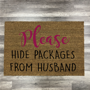 Please Hide Packages from Husband: Door Mat Design - Paisley Grace Designs