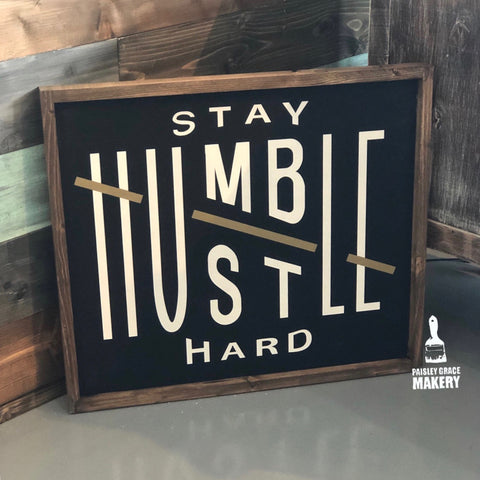 Stay Humble Hustle Hard: SIGNATURE Design - Paisley Grace Designs
