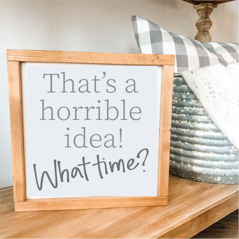 That's a Horrible Idea. What Time?: MINI DESIGN