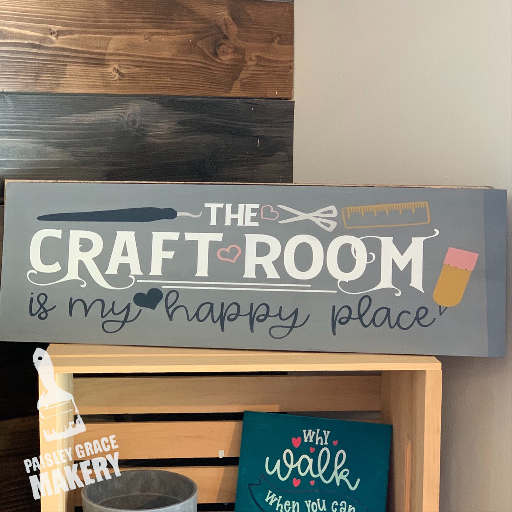 The craft room is my happy place_plank: PLANK DESIGN - Paisley Grace Designs