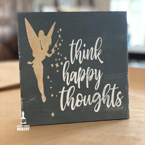 Think Happy Thoughts (Tinkerbell): MINI DESIGN - Paisley Grace Designs
