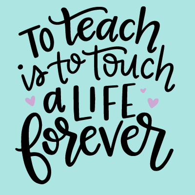 To Teach is to Touch a Life Forever: MINI DESIGN - Paisley Grace Designs