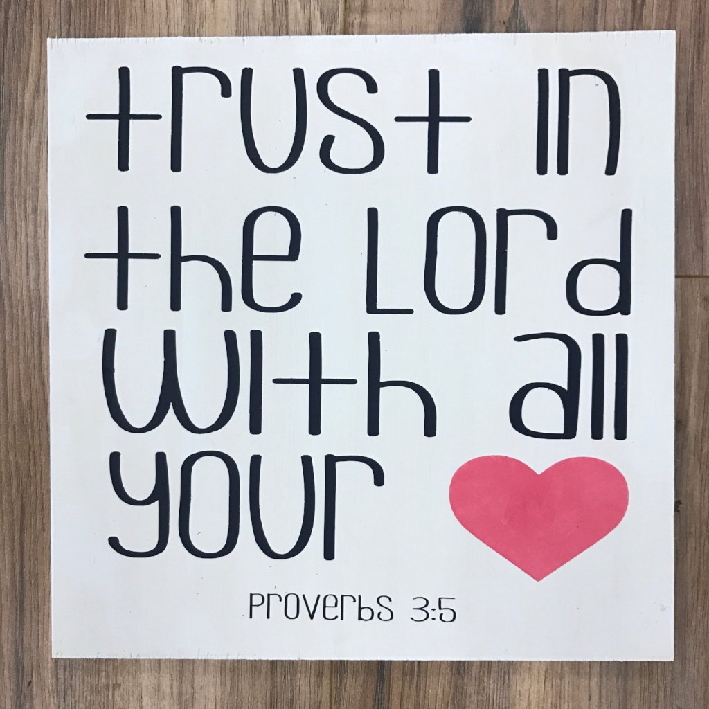 TRUST IN THE LORD WITH ALL YOUR HEART: MINI DESIGN - Paisley Grace Designs