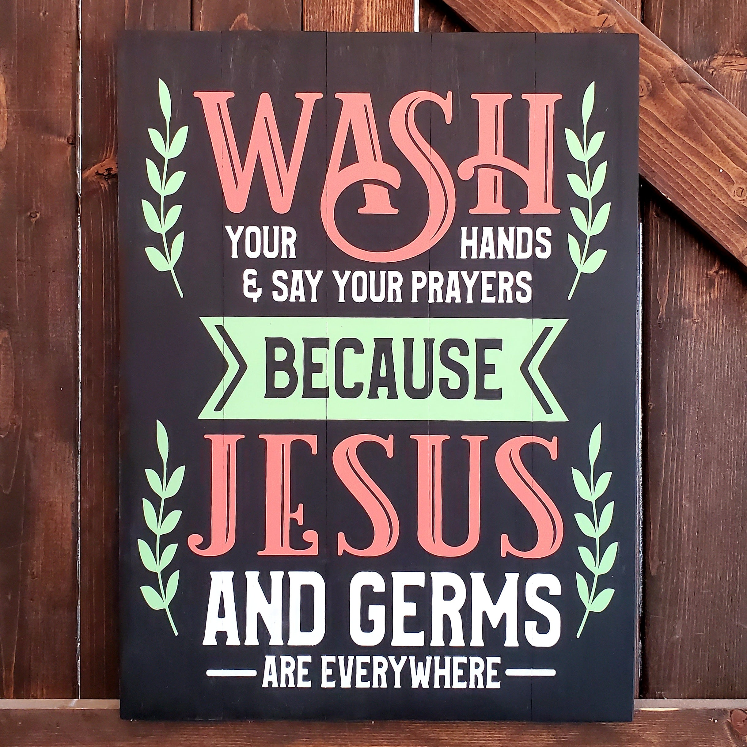 Wash Your Hands & Say Your Prayers Because Jesus and Germs Are Everywhere: SIGNATURE DESIGN