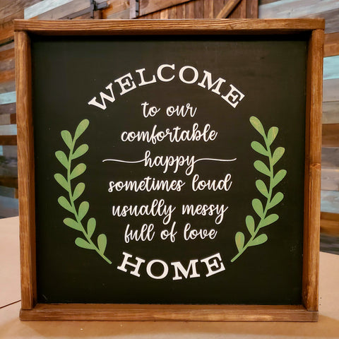Welcome To Our Comfortable Happy Sometimes Loud Usually Messy Full of Love Home: SQUARE DESIGN