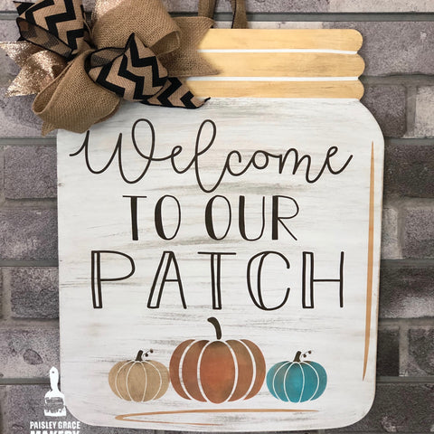 Welcome To Our Patch Mason Jar: DOOR HANGER DESIGN - Paisley Grace Designs