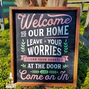 Welcome to our home Leave Your Worries and your Shoes at the Door: SIGNATURE DESIGN - Paisley Grace Designs