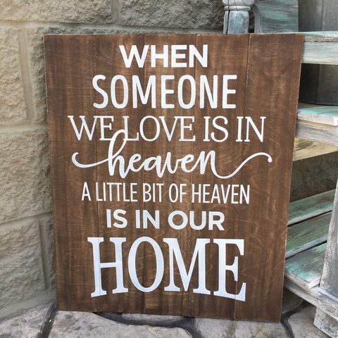 WHEN SOMEONE YOU LOVE IS HEAVEN: SIGNATURE DESIGN - Paisley Grace Designs