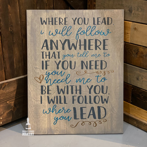 Where you Lead I will Follow: Signature Design - Paisley Grace Designs