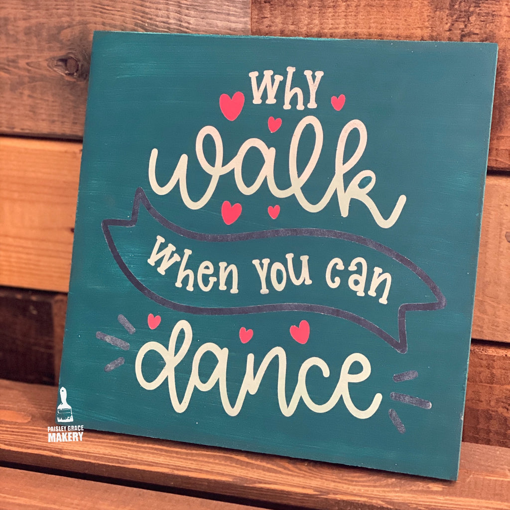 Why Walk when you can Dance: MINI DESIGN - Paisley Grace Designs