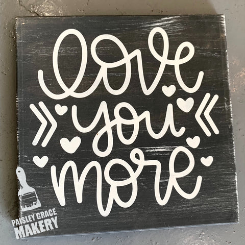 Love You More: MINI DESIGN - Paisley Grace Designs
