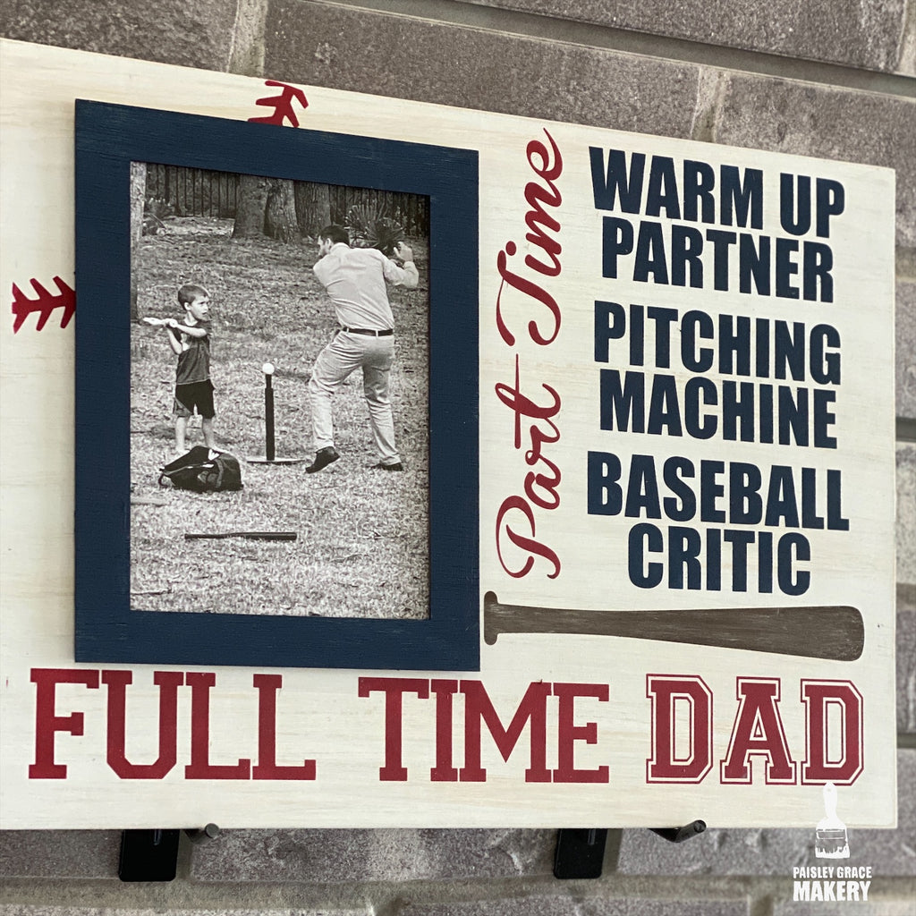 Part Time Warm Up Partner...Full Time Dad: Photo Holder Board