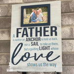 A Father is is neither an Anchor to hold us back... A Guiding Light whose love shows us the way: Photo Holder Board