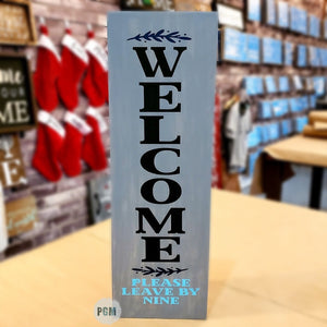 WELCOME Please Leave by Nine: PLANK DESIGN - Paisley Grace Designs