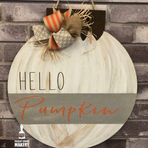 HELLO PUMPKIN (Flat Top Circle): DOOR HANGER DESIGN - Paisley Grace Designs