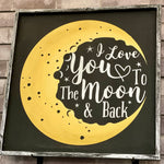 I love you to the moon and back: SQUARE DESIGN
