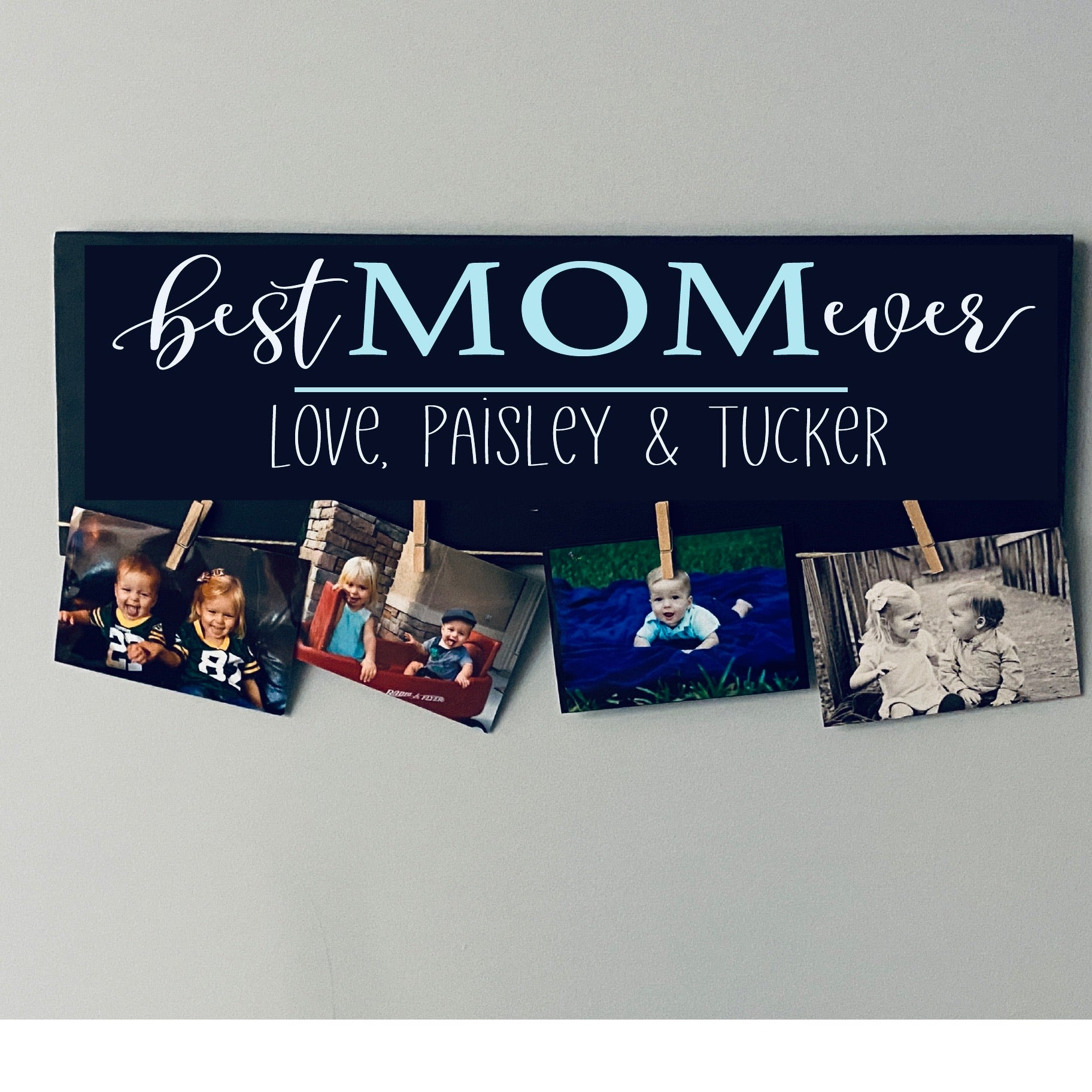 Best Mom Ever (personalized) Photo Holder: PLANK DESIGN - Paisley Grace Designs
